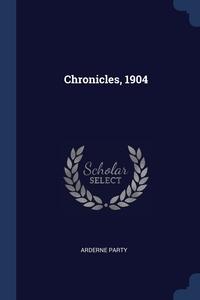 Книга под заказ: «Chronicles, 1904»