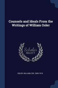 Книга под заказ: «Counsels and Ideals From the Writings of William Osler»