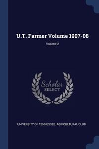 Книга под заказ: «U.T. Farmer Volume 1907-08; Volume 2»