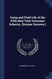 Книга под заказ: «Camp and Field Life of the Fifth New York Volunteer Infantry. (Duryee Zouaves.)»