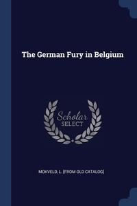 Книга под заказ: «The German Fury in Belgium»
