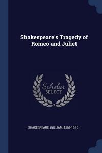 Книга под заказ: «Shakespeare's Tragedy of Romeo and Juliet»