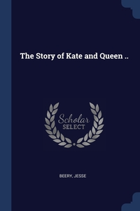 Книга под заказ: «The Story of Kate and Queen ..»