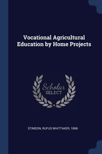 Книга под заказ: «Vocational Agricultural Education by Home Projects»