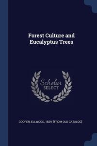 Книга под заказ: «Forest Culture and Eucalyptus Trees»