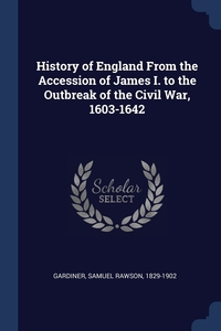 Книга под заказ: «History of England From the Accession of James I. to the Outbreak of the Civil War, 1603-1642»
