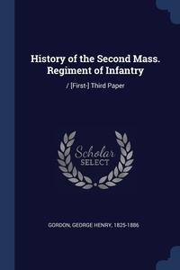 Книга под заказ: «History of the Second Mass. Regiment of Infantry»