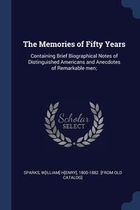 Книга под заказ: «The Memories of Fifty Years»