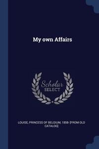 Книга под заказ: «My own Affairs»