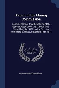 Книга под заказ: «Report of the Mining Commission»