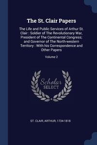 Книга под заказ: «The St. Clair Papers»