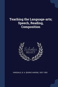 Книга под заказ: «Teaching the Language-arts; Speech, Reading, Composition»
