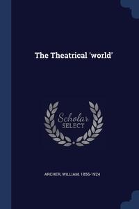 Книга под заказ: «The Theatrical 'world'»