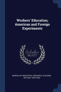Книга под заказ: «Workers' Education; American and Foreign Experiments»