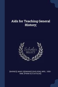 Книга под заказ: «Aids for Teaching General History;»