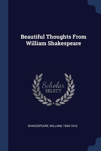 Книга под заказ: «Beautiful Thoughts From William Shakespeare»