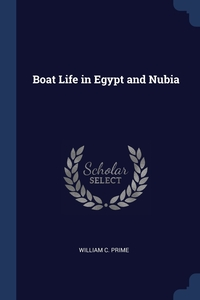Книга под заказ: «Boat Life in Egypt and Nubia»