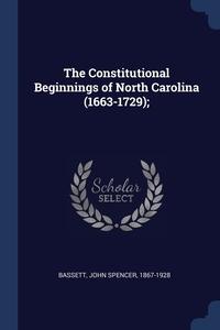 Книга под заказ: «The Constitutional Beginnings of North Carolina (1663-1729);»