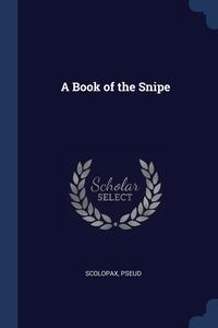 Книга под заказ: «A Book of the Snipe»