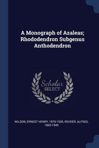 Книга под заказ: «A Monograph of Azaleas; Rhododendron Subgenus Anthodendron»