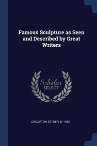Книга под заказ: «Famous Sculpture as Seen and Described by Great Writers»