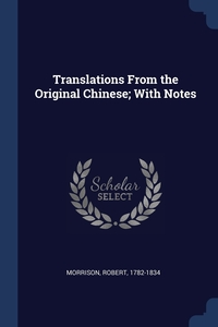 Книга под заказ: «Translations From the Original Chinese; With Notes»