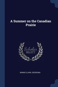 Книга под заказ: «A Summer on the Canadian Prairie»