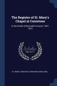 Книга под заказ: «The Register of St. Mary's Chapel at Conistone»