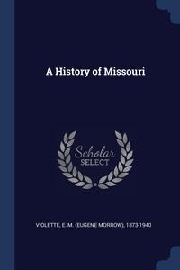 Книга под заказ: «A History of Missouri»
