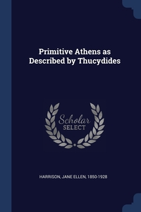 Книга под заказ: «Primitive Athens as Described by Thucydides»