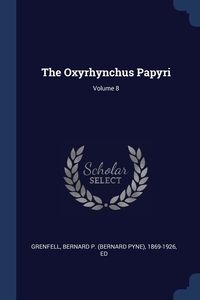 Книга под заказ: «The Oxyrhynchus Papyri; Volume 8»