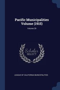 Книга под заказ: «Pacific Municipalities Volume (1915); Volume 29»