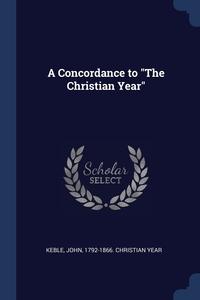 "Книга под заказ: «A Concordance to ""The Christian Year""»"