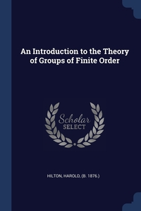 Книга под заказ: «An Introduction to the Theory of Groups of Finite Order»
