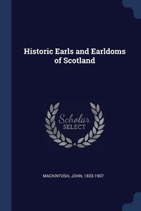 Книга под заказ: «Historic Earls and Earldoms of Scotland»