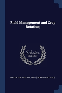 Книга под заказ: «Field Management and Crop Rotation;»