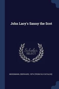 Книга под заказ: «John Lacy's Sanny the Scot»
