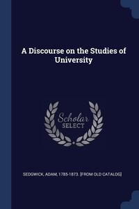 Книга под заказ: «A Discourse on the Studies of University»