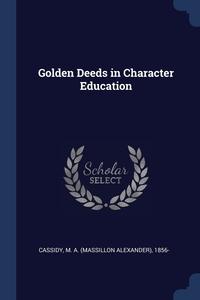Книга под заказ: «Golden Deeds in Character Education»