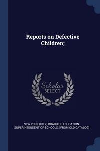 Книга под заказ: «Reports on Defective Children;»