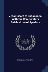 Книга под заказ: «Vedantasara of Sadananda. With the Commentary Balabodhini of Apadeva»