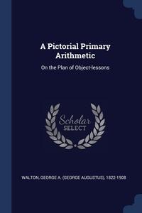 Книга под заказ: «A Pictorial Primary Arithmetic»