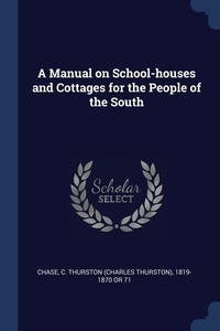Книга под заказ: «A Manual on School-houses and Cottages for the People of the South»
