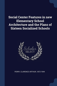 Книга под заказ: «Social Center Features in new Elementary School Architecture and the Plans of Sixteen Socialized Schools»