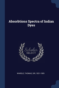 Книга под заказ: «Absorbtions Spectra of Indian Dyes»