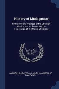 Книга под заказ: «History of Madagascar»