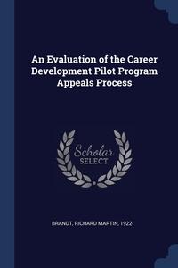 Книга под заказ: «An Evaluation of the Career Development Pilot Program Appeals Process»