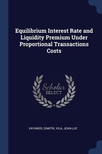 Книга под заказ: «Equilibrium Interest Rate and Liquidity Premium Under Proportional Transactions Costs»