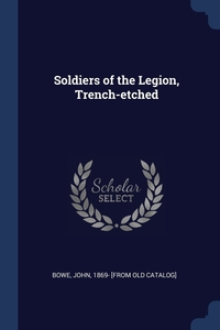 Книга под заказ: «Soldiers of the Legion, Trench-etched»
