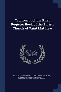 Книга под заказ: «Transcript of the First Register Book of the Parish Church of Saint Matthew»